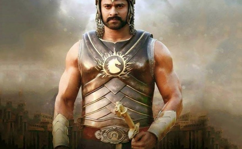 BAHUBALI- PRIDE FOR INDIAN CINEMA