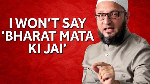 Asaduddin Owaisi won't say Bharat Mata ki jai
