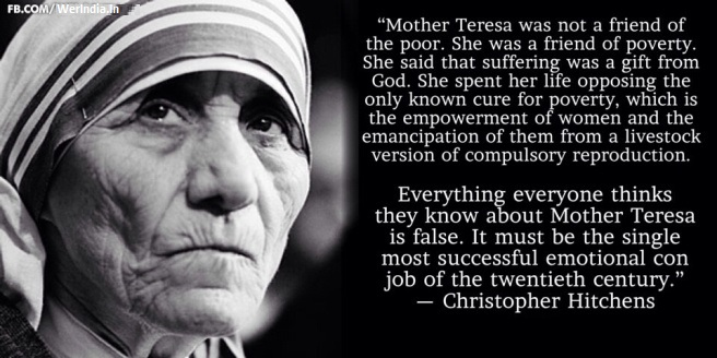 Mother Teresa Was A Conspiracy To Christanize India