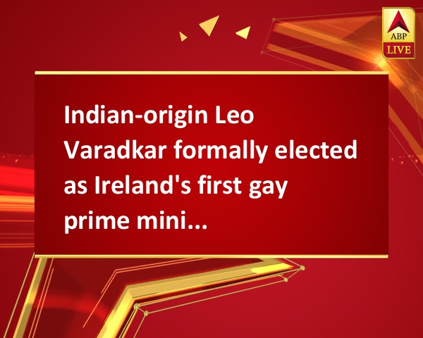 Ireland PM, Son of Indian Immigrants, Gay and The Youngest Ever...