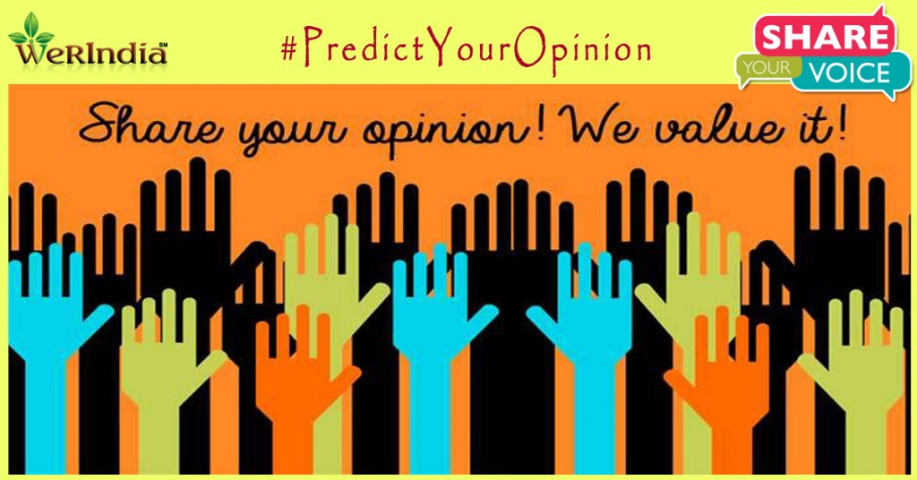 Share your Opinion with WerIndia