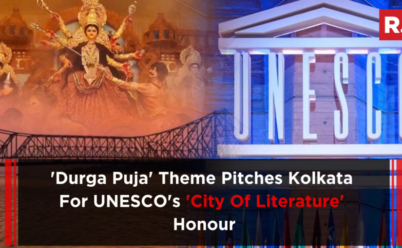 "UNESCO Has Been Urged To Tag Durga Puja , Kolkata ""The Historic Town"""