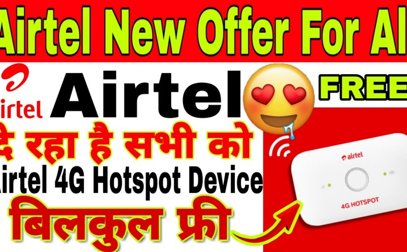 Airtel announce free hot spot to compete with reliance jiofi, ourvoice, werIndia